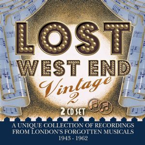 Lost West End Vintage 2: London's Forgotten Musicals 1943-1962